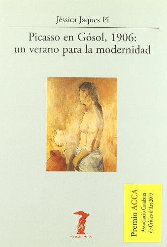 Descargar Libro Picasso En Gósol, 1906: Un Verano Para La Modernidad Jèssica Jaques Pi