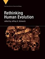 Rethinking Human Evolution Front Cover