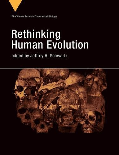 Rethinking Human Evolution (Vienna Series in Theoretical Biology)