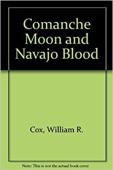 Book Comanche Moon and Navajo Blood