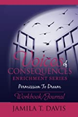 Permission To Dream: Workbook/Journal (Voices of Consequences Enrichment Series) (Volume 2) Paperback