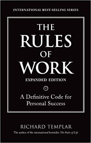 The rules of work expanded edition a definitive code for personal the rules of work expanded edition a definitive code for personal success richard templars rules 1st edition fandeluxe Image collections