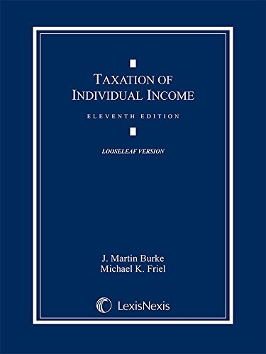 Taxation of Individual Income (LooseLeaf Version) by J. Martin Burke (2015-07-01)