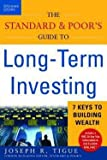 img - for The Standard & Poor's Guide to Long-Term Investing (Paperback)--by Joseph R. Tigue [2003 Edition] book / textbook / text book
