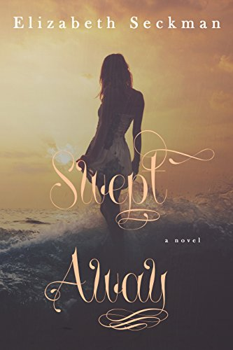 Swept Away by [Seckman, Elizabeth]