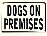 'DOGS ON PREMISES' Warning Sign