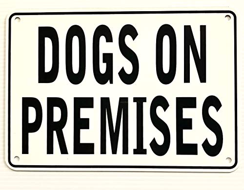 Dogs ON Premises Warning Sign 7