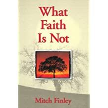 What Faith Is Not
