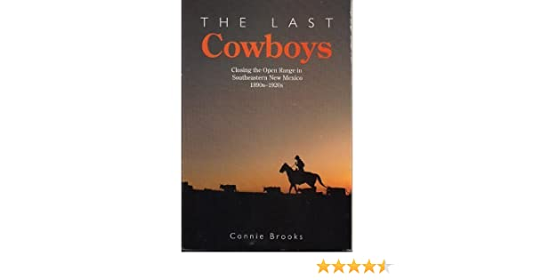 the last cowboys closing the open range in southeastern new mexico 1890s1920s