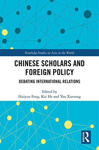 Chinese Scholars and Foreign Policy: Debating International Relations