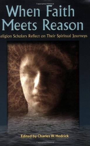 When Faith Meets Reason: Religion Scholars Reflect on Their Spiritual Journeys