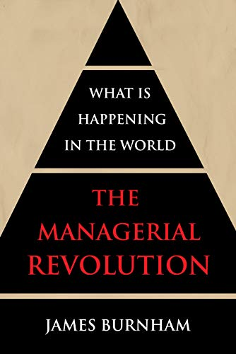The Managerial Revolution: What is Happening in the World por James Burnham