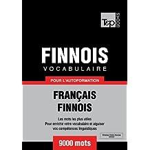 Vocabulaire Français-Finnois pour l'autoformation - 9000 mots (French Edition)