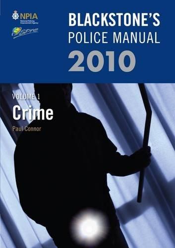 Blackstone's Police Manual Volume 1: Crime 2010 (Blackstone's Police Manuals)