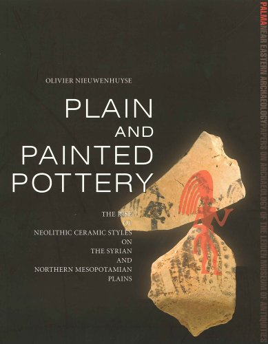 Plain And Painted Pottery: The Rise Of Neolithic Ceramic Styles On The Syrian And Northern Mesopotamian Plains (PALMA)