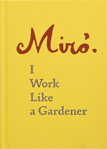 Pdf Literature Joan Miro: I Work Like a Gardener