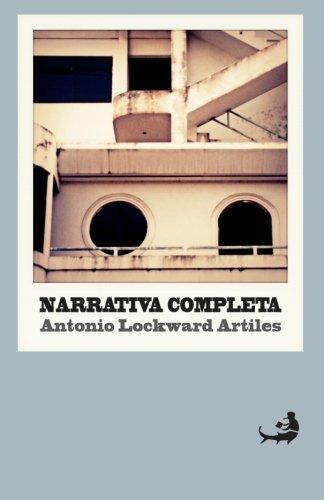 Narrativa completa (Biblioteca de Literatura Dominicana) (Volume 14)  [Artiles, Antonio Lockward] (Tapa Blanda)