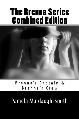 The Brenna Series Combined Edition: Brenna's Captain & Brenna's Crew