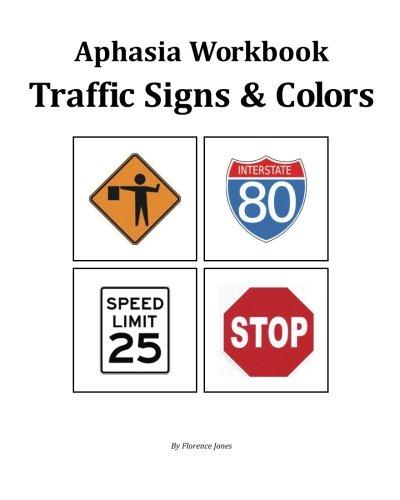 Aphasia Workbook - Traffic Signs & Colors (Aphasia Workbooks) (Volume 3)