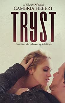 Tryst (Take It Off Book 8) by [Hebert, Cambria]