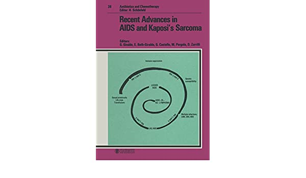 Recent Advances in AIDS and Kaposis Sarcoma: 2nd International ...