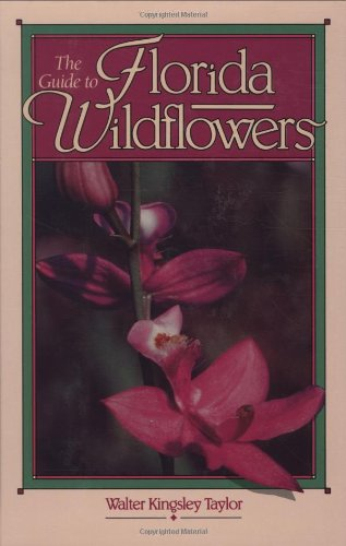 (The Guide to Florida Wildflowers )