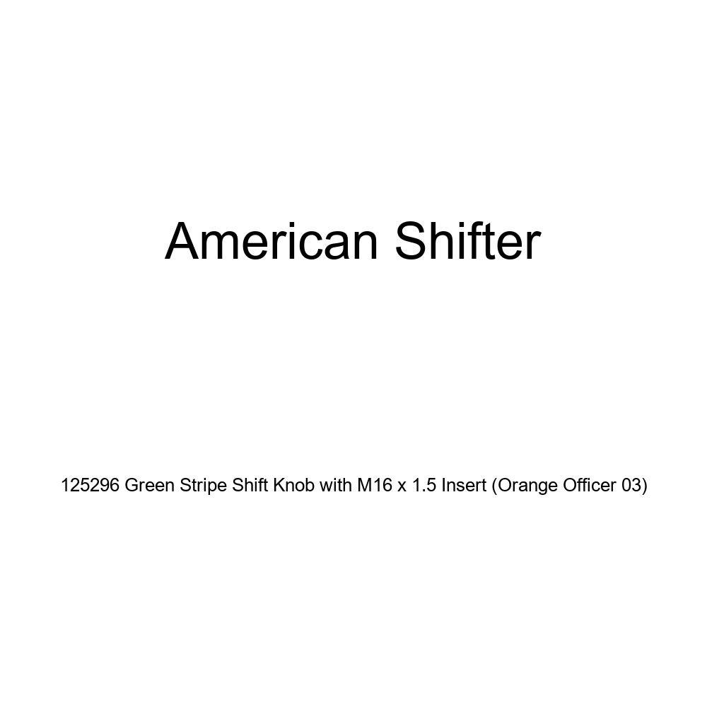 American Shifter 125296 Green Stripe Shift Knob with M16 x 1.5 Insert Orange Officer 03