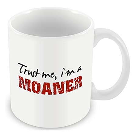 Trust Me Im A Moaner Mug Cup Choose To Personalise With Any Name Photo Message Or Colour