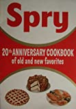 img - for Spry [ 1955 ] 20th Anniversary Cookbook of old and new favorites (Sampling of recipes: