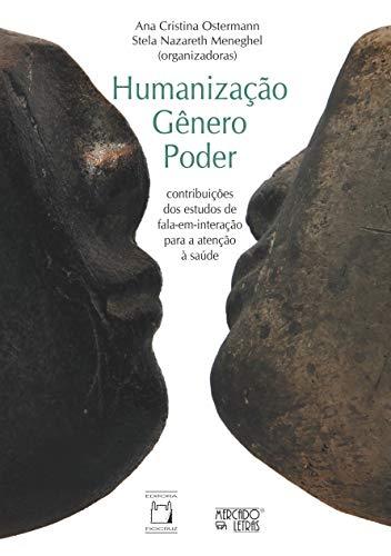 Humanização, Gênero, Poder: Contribuições dos Estudos de Fala-Em Para a Atenção à Saúde