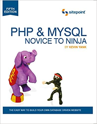 PHP & MySQL: Novice to Ninja: The Easy Way to Build Your Own ...