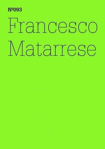 Read Online Francesco Matarrese: Greenberg and Tronti, Being Really Outside?: 100 Notes, 100 Thoughts: Documenta Series 093 pdf