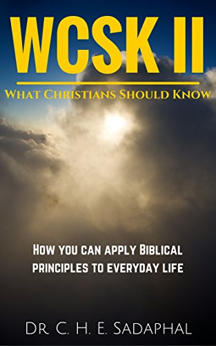 What Christians Should Know (WCSK) Volume II: How You Can Apply Biblical Principles to Everyday Life