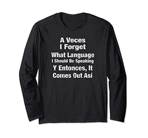 Spanish Latino Jokes Spanglish Funny humor  Long Sleeve T-Shirt