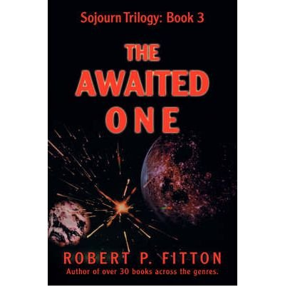 [ The Awaited One: Sojourn Trilogy: Book 3 [ THE AWAITED ONE: SOJOURN TRILOGY: BOOK 3 ] By Fitton, Robert P ( Author )Mar-01-2008 Paperback By Fitton, Robert P ( Author ) Paperback 2008 ] pdf epub