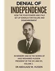 DENIAL OF INDEPENDENCE: HOW THE FOUR POWERS AND ITALY SET UP SOMALIA FOR FAILURE AND DISMEMBERMENT