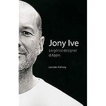 Jony Ive - Le génial designer d'Apple (Pour Les Nuls)