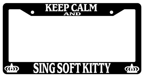 Black License Plate Frame Keep Calm And Sing Soft Kitty Auto Accessory Novelty