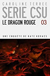 CSU #03 : LE DRAGON ROUGE