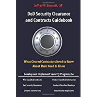 DOD SECURITY CLEARANCES AND CONTRACTS GUIDEBOOK-What Cleared Contractors Need to Know About Their Need to Know (Security Clearance and Cleared Defense Contractor)