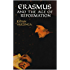 Erasmus and the Age of Reformation (Illustrated Edition)