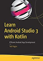 Learn Android Studio 3 with Kotlin: Efficient Android App Development Front Cover