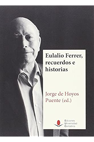 Eulalio Ferrer, Recuerdos E Historias