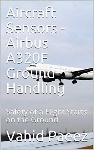 Aircraft Sensors - Airbus A320F Ground Handling: Safety of a Flight Starts on the Ground