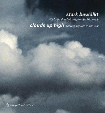 Read Online stark bewölkt / clouds up high: flüchtige Erscheinungen des Himmels / fleeting figures in the sky (German and English Edition) pdf epub
