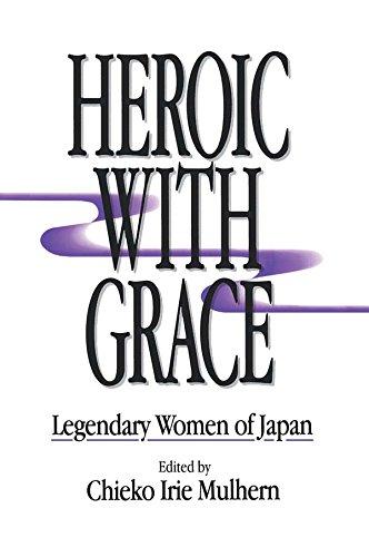 Heroic with Grace: Legendary Women of Japan: Legendary Women of Japan Pdf