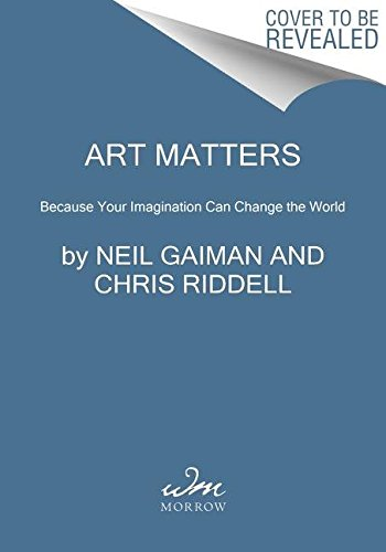 Art Matters: Because Your Imagination Can Change the World by William Morrow