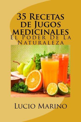 35 Recetas de Jugos medicinales (Spanish Edition) [Lucio Marino] (Tapa Blanda)