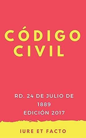 Código Civil : España, 2017 (con índice) eBook: Iure et Facto: Amazon.es: Tienda Kindle