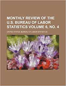 monthly review of the u s bureau of labor statistics volume 6 no 4 united states bureau. Black Bedroom Furniture Sets. Home Design Ideas